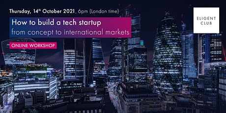 How to build a tech start-up in 2021: from concept to international markets bilhetes