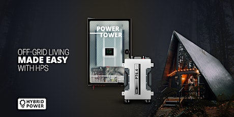 Off-Grid living made easy with HPS: Power Tower + 6.4w Battery tickets