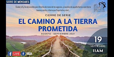 Servicio dominical  19.Sep.2021 Fin de serie: Camino a la tierra prometida entradas
