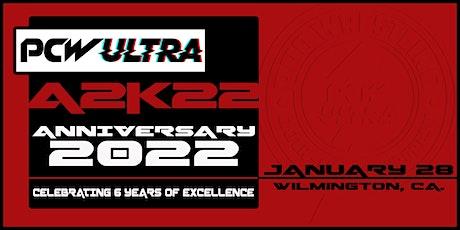 PCW ULTRA™ • Anniversary A2K22 tickets