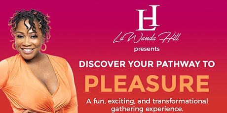 Discover Your  Pathway to Pleasure tickets