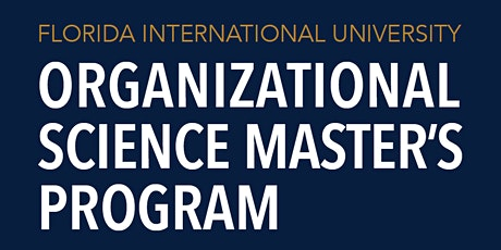 FIU M.S. in Organizational Science Virtual Information Session tickets