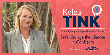 Come & meet Kylea Tink: North Sydney's independent for Canberra. tickets