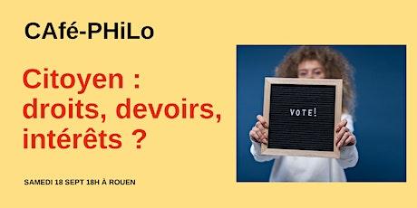 Café-Philo - Citoyen : droits, devoirs, intérêts ? billets