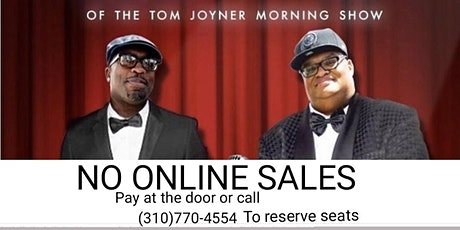 NO ONLINE SALES  Pay at the door or call 310 770 4554 to reserve seats tickets
