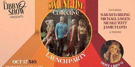 The Libby O Show presents Six One Five Collective Launch Party tickets