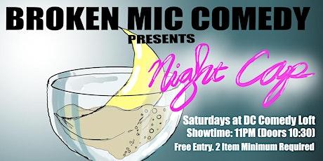 Broken Mic Comedy Presents Nightcap tickets