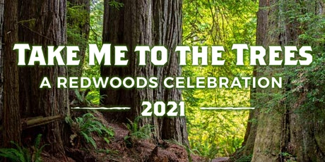 Take Me to the Trees - A Redwoods Celebration tickets