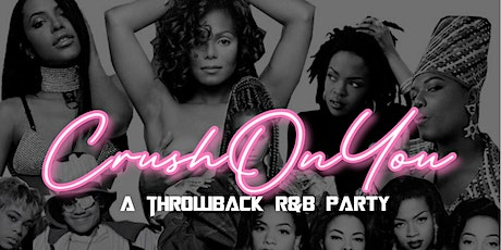 Crush On You : A Throwback  R&B Party tickets