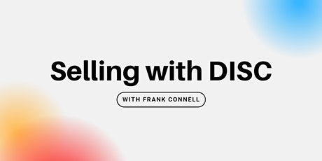 Selling with DISC - Frank Connell tickets