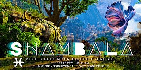 Pisces Full Moon: Shambala tickets