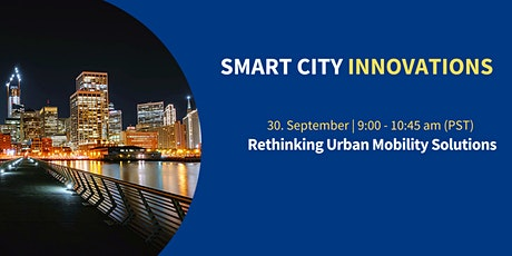Smart City Innovations:  Rethinking Urban Mobility Solutions tickets