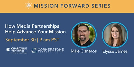 Mission Forward Series: How Media Partnerships Help Advance Your Mission tickets