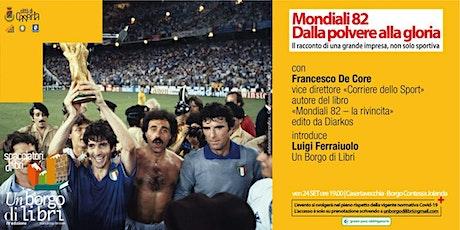 Mondiali 82 Dalla  polvere alla gloria biglietti