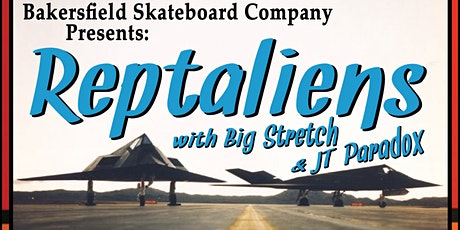 The Reptaliens! Presented by Bakersfield Skate Co. tickets