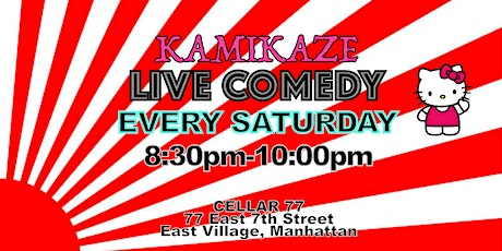 Saturday Night Live Comedy in East Village!! Just $5 by Kamikaze EV tickets