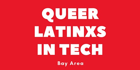 Queer Latinxs in Tech, Monthly Mixer (Bay Area) tickets