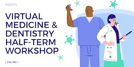 Aspire's Medicine & Dentistry Virtual Half Term Workshop tickets