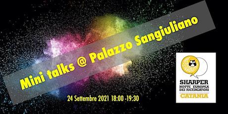 Catania Sharper Night  2021: Mini-Talk @  Palazzo Sangiuliano biglietti