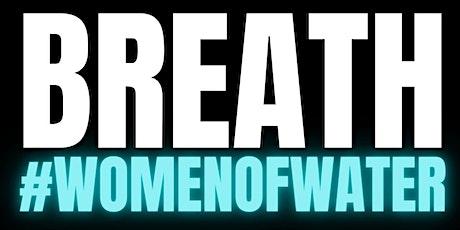 BREATH   #WomenOfWater tickets