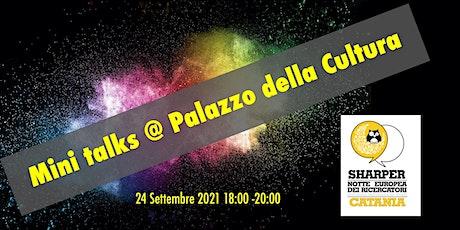 Catania Sharper Night  2021: Mini-Talk @  Palazzo della Cultura biglietti