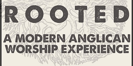 ROOTED:A Modern Anglican Worship Experience tickets