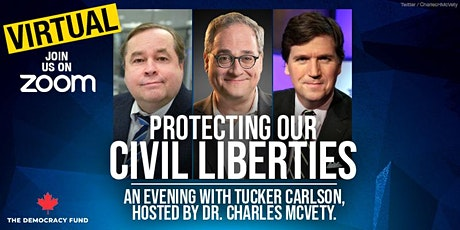 Protecting our Civil Liberties: a VIRTUAL evening with Tucker Carlson tickets