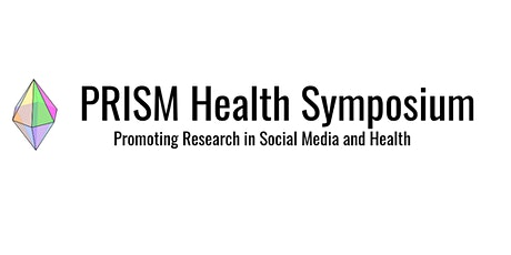 Promoting Research in Social Media and Health Symposium (PRISM) tickets