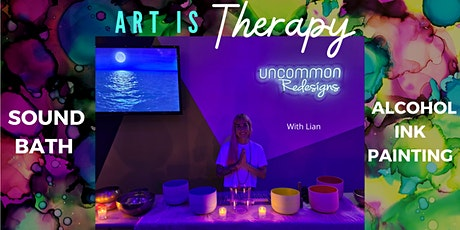 ART IS THERAPY: Sound Bath & Alcohol Ink Painting tickets