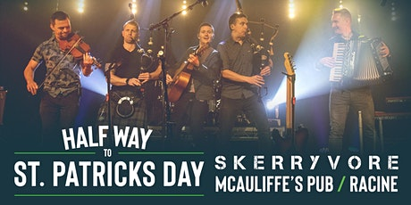 HALF WAY TO ST. PATRICKS DAY with SKERRYVORE / McAULIFFE'S tickets
