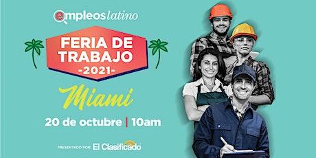Feria de Trabajo Miami, FL Presentado por El Clasificado y EmpleosLatino boletos