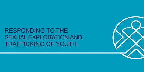 Responding to the Sexual Exploitation and Trafficking of Youth October tickets