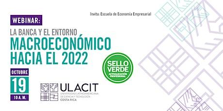 Sello Verde: La banca y el entorno macroeconómico hacia el 2022 tickets