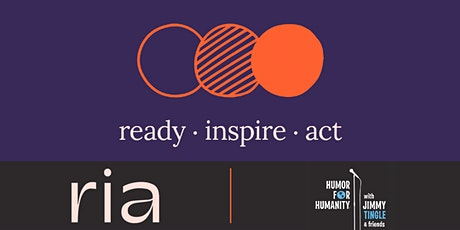 A Collaboration with RIA, Inc and Humor for Humanity tickets