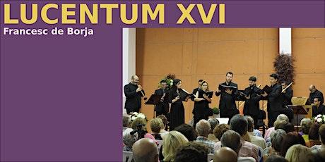 Lucentum XVI (renaixement). 7é Festival de Música Antiga la Vila del Joy entradas