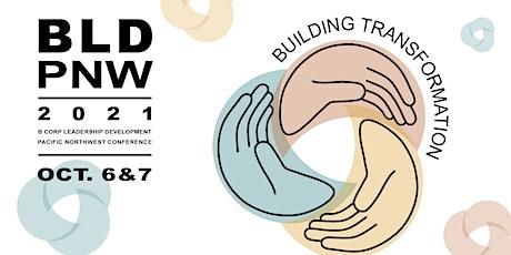 BLD PNW 2021 - BLD Transformation: A Virtual B Corp Gathering tickets