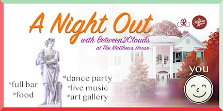 A Night Out with Between2Clouds @ the Matthew's House tickets