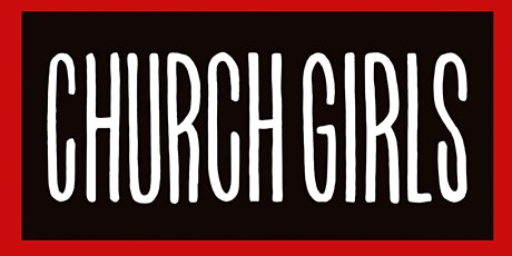 CHURCH GIRLS with THE Y AXES  and SLOW PHASE live  at THE GOLDEN BULL tickets