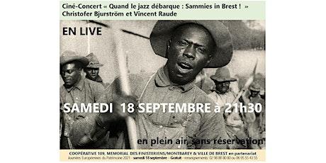 CINE-CONCERT EN LIVE Quand le jazz débarque : Sammies in Brest ! billets