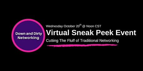 Down and Dirty Networking - Virtual Sneak Peek Networking Event tickets