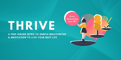 THRIVE - A Free Online Intro to Simple Breathwork & Meditation tickets