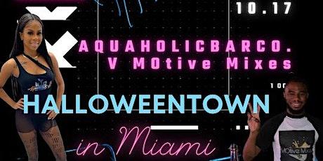 "Aquaholicbarco. V Motive Mixes Presents  ""Halloweentown In Miami"" tickets"