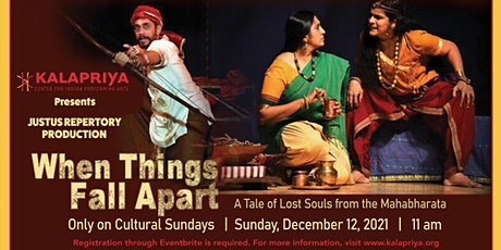 When Things Fall Apart - A Tale of Lost Souls from the Mahabharata tickets