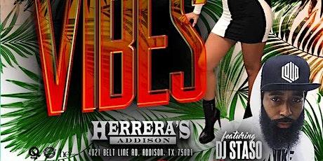 SATURDAY NIGHT VIBES @ HERRERA'S ADDISON w/DJ STASO tickets