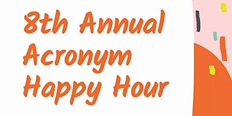 8th Annual Acronym Happy Hour 2021 tickets