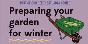 Seedy Saturday: Preparing your garden for winter