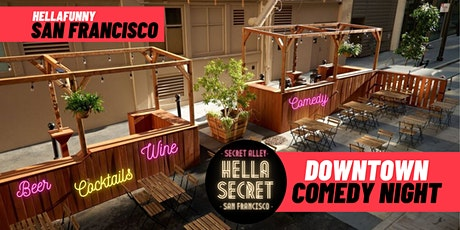 """Downtown SF's New """"HellaSecret"""" Outdoor Comedy Night tickets"""