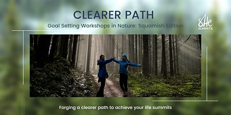 Clearer Path: Goal-Setting Workshop in Nature [Squamish Edition] tickets