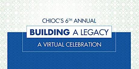 CHIOC's 6th Annual Building A Legacy – A Virtual Celebration tickets