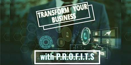 Transform Your Business With P.R.O.F.I.T.$. - Intro Presentation tickets